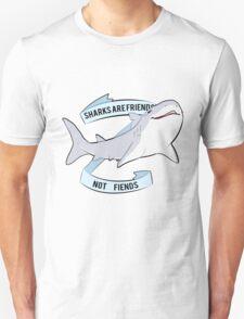 Sharks Are Friends - Not Fiends Unisex T-Shirt