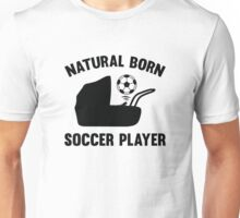 Natural Born Soccer Player Unisex T-Shirt
