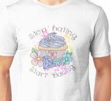 Stop hating, start baking  Unisex T-Shirt