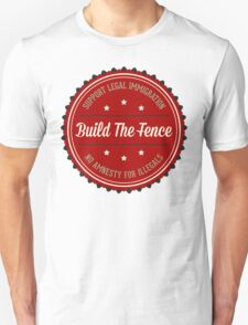 Build The Fence Unisex T-Shirt