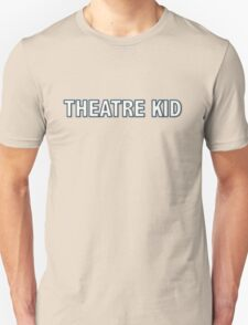 Theatre Kid Unisex T-Shirt