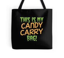 This is my candy Carry Bag Tote Bag