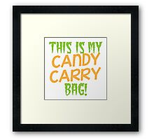 This is my candy Carry Bag Framed Print