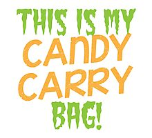 This is my candy Carry Bag Photographic Print