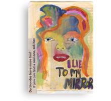 I Lie To My Mirror Canvas Print