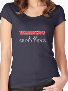 WARNING I do stupid things Women's Fitted Scoop T-Shirt
