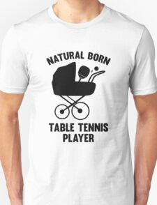 Natural Born Table Tennis Player T-Shirt