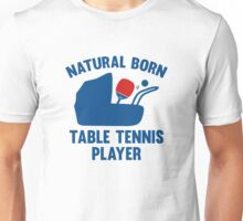 Natural Born Table Tennis Player Unisex T-Shirt