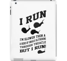 Slower Then A Snail But at Least Your Getting It Done. iPad Case/Skin
