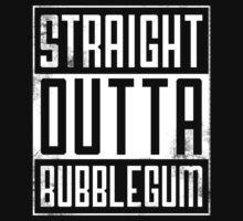 Straight Outta Bubblegum by nametaken