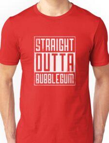 Straight Outta Bubblegum Unisex T-Shirt