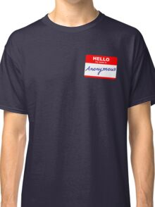 Hi, My name is Anonymous Classic T-Shirt