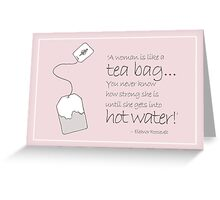 Hot Water and a Tea Bag Greeting Card