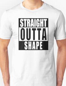 Straight Outta Shape T-Shirt