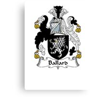 Coat of arms (family crest) for last-name or surname Ballard . Heraldry banner for your name. Canvas Print