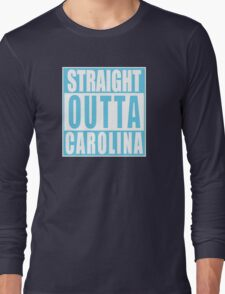 Straight Outta North Carolina Long Sleeve T-Shirt