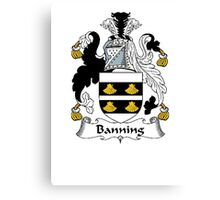 Coat of arms (family crest) for last-name or surname Banning . Heraldry banner for your name. Canvas Print