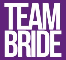 TEAM BRIDE to be by Boogiemonst