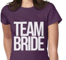TEAM BRIDE to be Womens Fitted T-Shirt