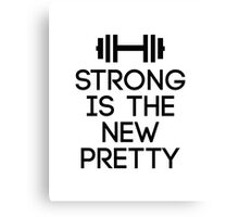 Strong Is The New Pretty Canvas Print