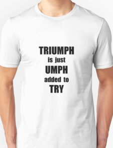 Try Triumph T-Shirt