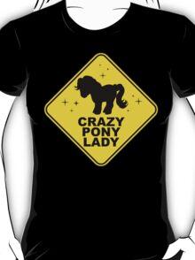 Warning: Crazy Pony Lady T-Shirt