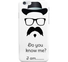 Do you know me? iPhone Case/Skin
