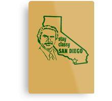 Stay Classy, San Diego Metal Print
