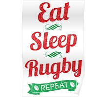 Eat, Sleep, Rugby, Repeat Poster