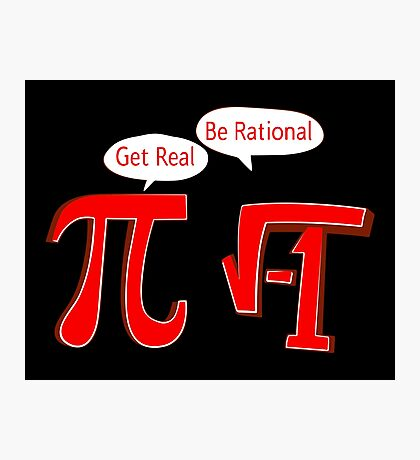 Pi Get Real Be Rational Photographic Print