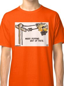 Mary Poppins Day of Fate. Classic T-Shirt