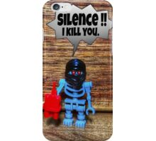 Silence , I kill you iPhone Case/Skin