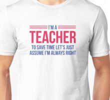 I'm A Teacher Unisex T-Shirt