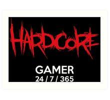 Hardcore gamer Art Print