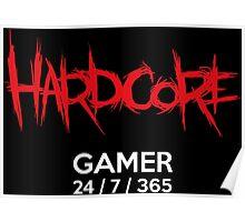 Hardcore gamer Poster