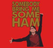 Liz Lemon - Somebody bring me some ham Baby Tee