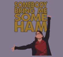 Liz Lemon - Somebody bring me some ham Kids Tee