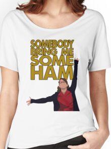 Liz Lemon - Somebody bring me some ham Women's Relaxed Fit T-Shirt