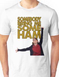 Liz Lemon - Somebody bring me some ham Unisex T-Shirt