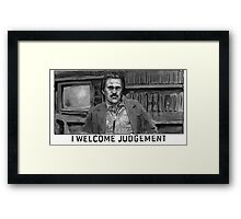 I Welcome Judgement Framed Print