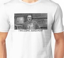 I Welcome Judgement Unisex T-Shirt