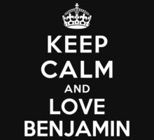 Keep Calm and Love Benjamin by deepdesigns