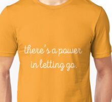 there's a power in letting go (yellow) Unisex T-Shirt