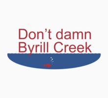 Don't Damn Byrill Creek by petition