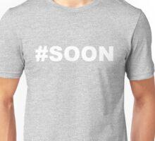 #Soon White Unisex T-Shirt