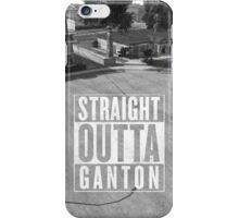 Straight Outta Ganton iPhone Case/Skin