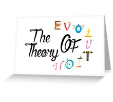 The teory of evolution Greeting Card