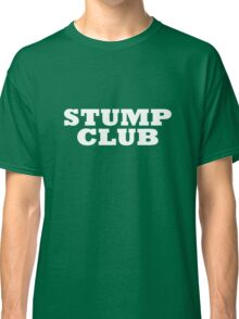 """STUMP CLUB"" T-shirt Classic T-Shirt"