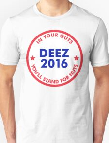 Deez Nuts 2016: In Your Guts You'll Stand For Nuts T-Shirt