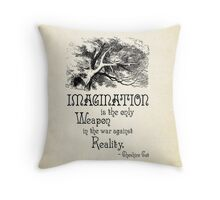 Alice in Wonderland Quote - Imagination is the only Weapon in the war against Reality - Cheshire Cat - 0139 Throw Pillow